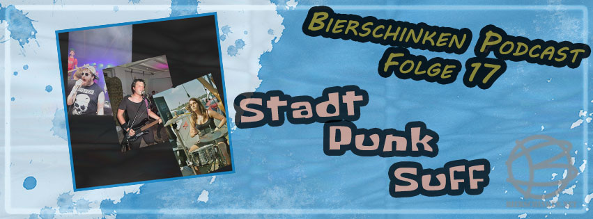 Podcast Ep. 17: Stadt Punk Suff