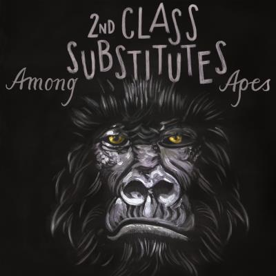 2nd Class Substitutes - Among Apes