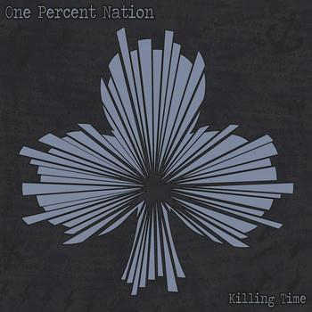 One Percent Nation - Killing Time
