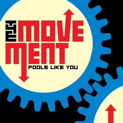 The Movement - Fools Like You (ReRelease)