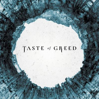 Taste Of Greed - Irreversible