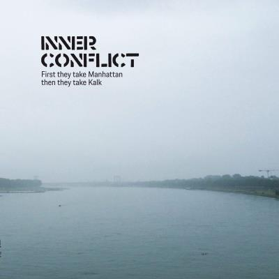 Inner Conflict - First they take Manhattan then they take Kalk
