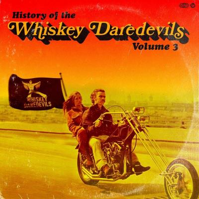 Whiskey Daredevils - History of the Whiskey Daredevils Vol. 3