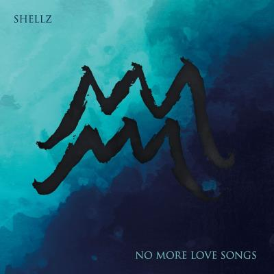 Shellz - No More Love Songs
