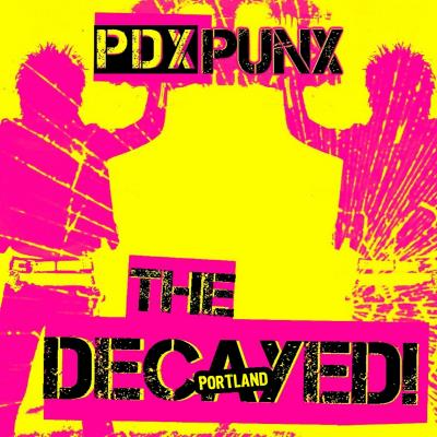 The Decayed - PDX Punx