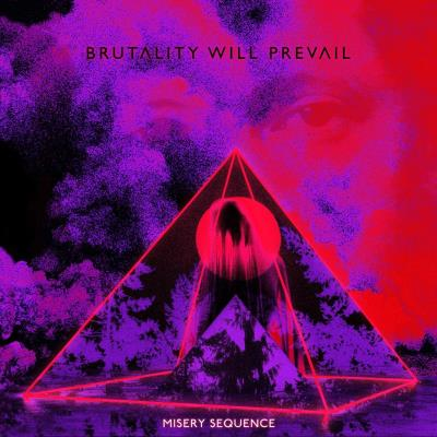 Brutality Will Prevail - Misery Sequence