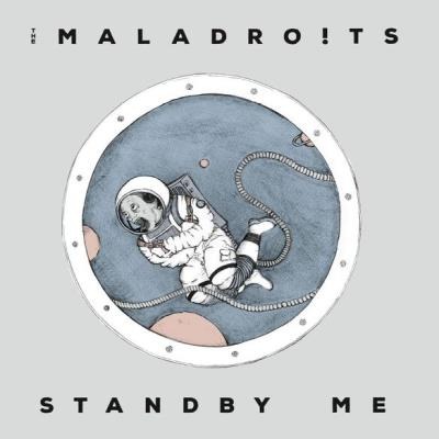 The Maladroits - Standby Me