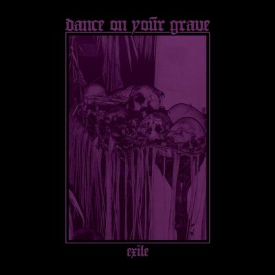 Dance On Your Grave - Exile