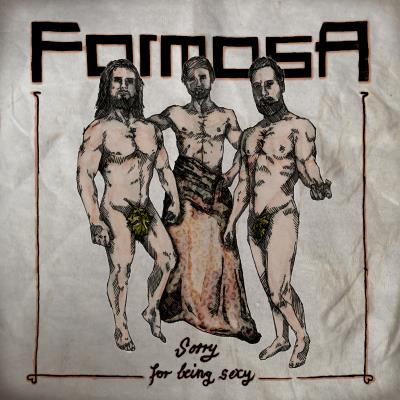 Formosa - Sorry For Being Sexy