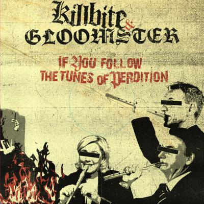 Gloomster/Killbite - If you follow the tunes of perdition