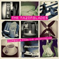 The Razorblades - Snapshots From The Underground